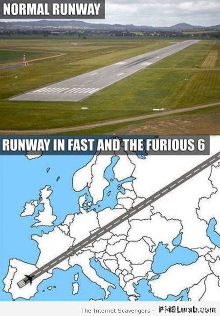 Runway in fast and furious 6 meme at PMSLweb.com