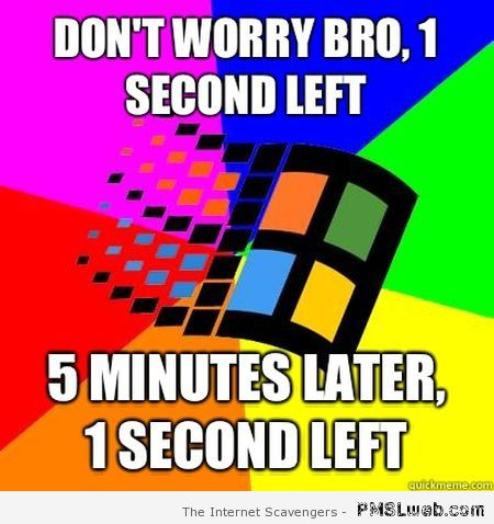 Windows 1 second left meme at PMSLweb.com