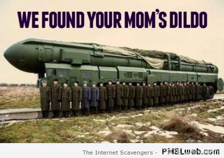 We found your mom's dildo – Thursday giggles at PMSLweb.com
