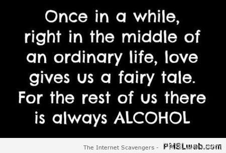 There is always alcohol quote – Funny Thursday at PMSLweb.com