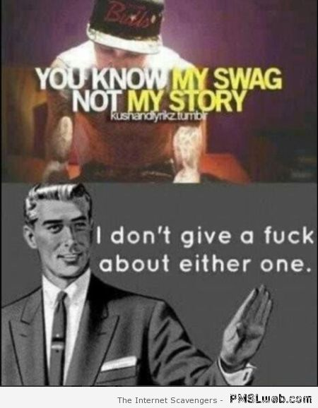 You know my swag meme at PMSLweb.com