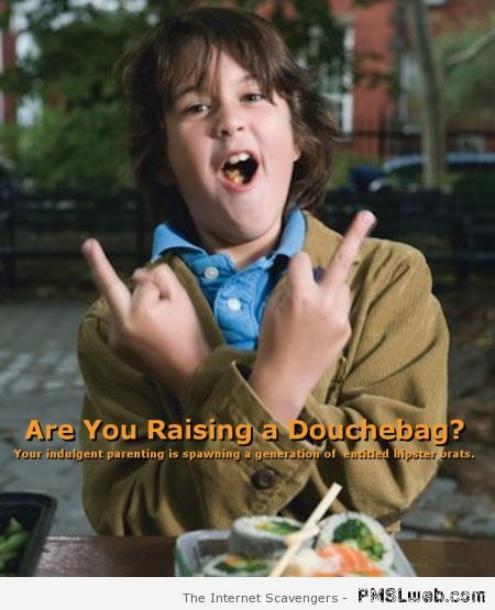 Are you raising a douchebag at PMSLweb.com