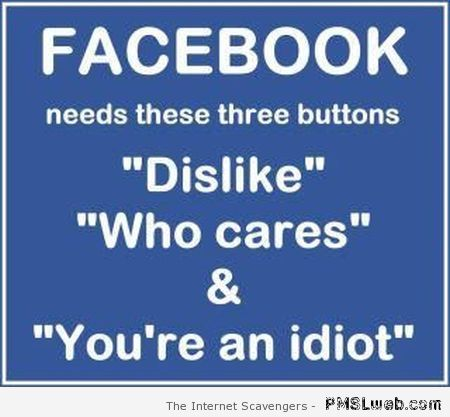 Facebook needs these three buttons at PMSLweb.com