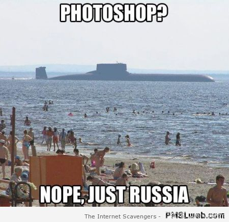 Photoshop nope just Russia meme at PMSLweb.com