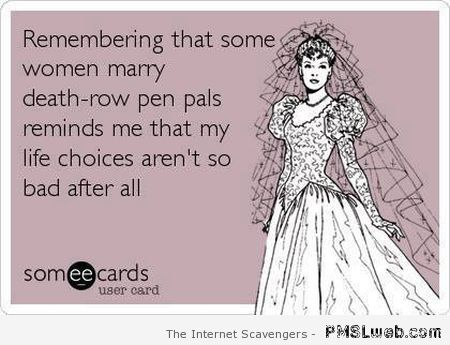 Remembering that some women marry ecard at PMSLweb.com
