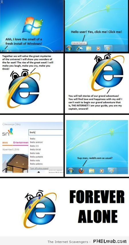 Internet explorer forever alone – Computer humor at PMSLweb.com