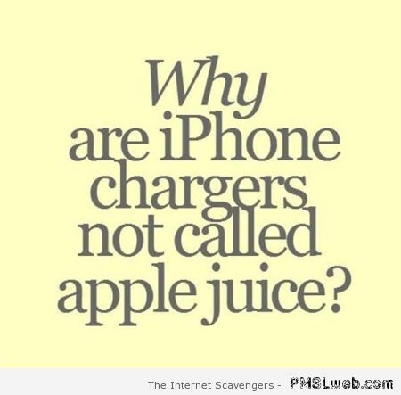 Why are iPhone chargers not called apple juice at PMSLweb.com