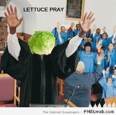 Lettuce pray at PMSLweb.com