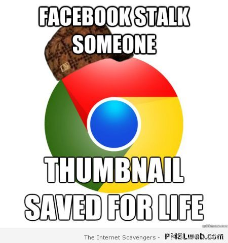 Facebook stalking on google meme at PMSLweb.com
