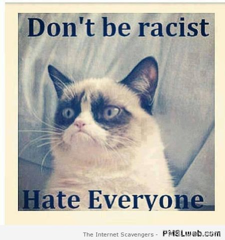Don't be racist hate everyone at PMSLweb.com