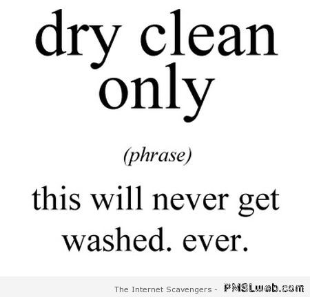 Dry clean only funny definition at PMSLweb.com