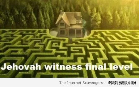 Jehovah witness final level – Tgif laughter at PMSLweb.com