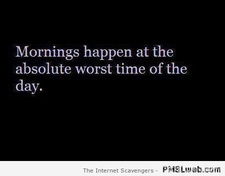 Funny morning quote at PMLSLweb.com