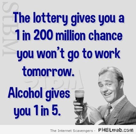 Lottery and alcohol funny quote at PMSLweb.com