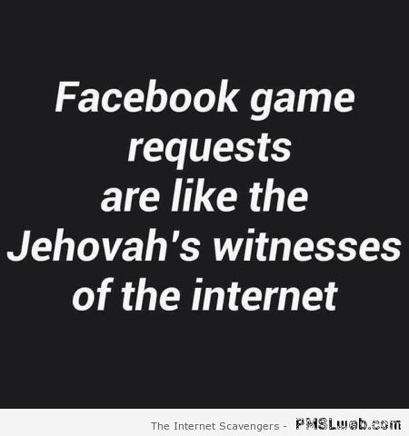 Facebook game requests quote at PMSLweb.com