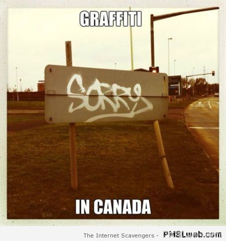 Graffiti in Canada meme – Hump day Lmao at PMSLweb.com