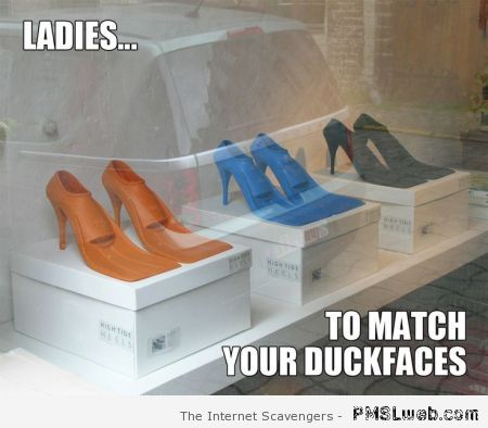 Ladies to match your duck faces meme at PMSLweb.com