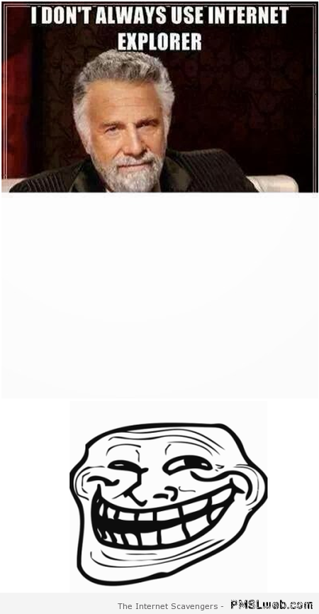 I don't always use internet explorer at PMSLweb.com