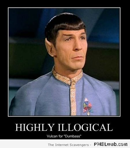 Highly illogical Vulcan for dumbass demotivational at PMSLweb.com
