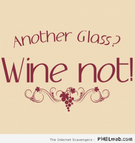 Another glass, wine not at PMSLweb.com
