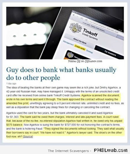 Guy does to bank what they do to you at PMSLweb.com