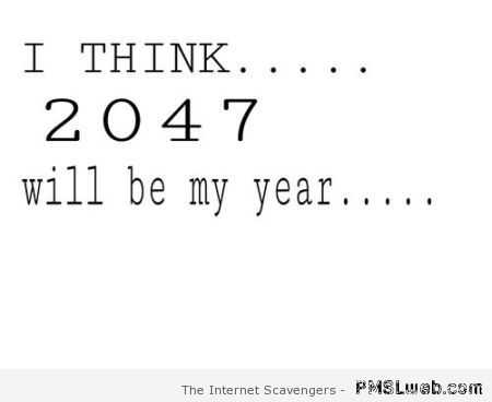 2047 will be my year at PMSLweb.com