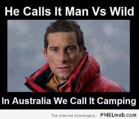 Man versus wild Aussie humor – Welcome to Staya at PMSLweb.com