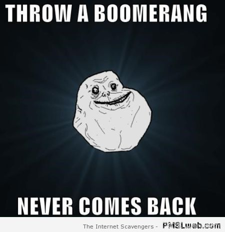 Throw a boomerang forever alone at PMSLweb.com