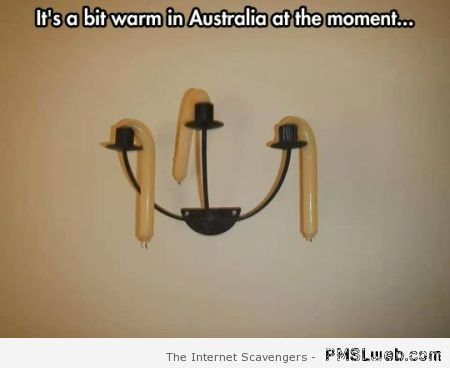 It's a bit warm in Australia at the moment at PMSLweb.com