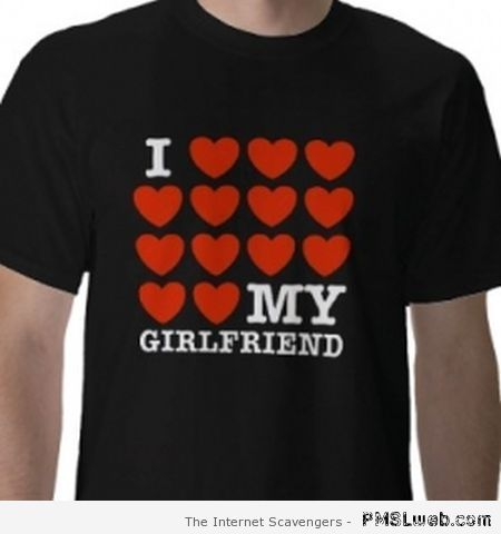 2a942880 63-I-love-my-girlfriend-t-shirt | PMSLweb