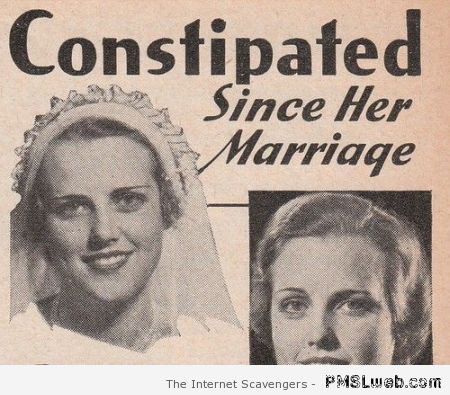 Constipated since her marriage at PMSLweb.com
