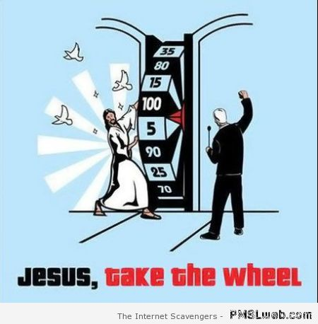 Jesus take the wheel funny – Friday laughter at PMSLweb.com