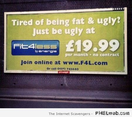 Funny fat and ugly sign at PMSLweb.com