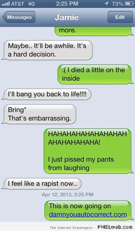 I'll bang you back to life – Hilarious autocorrect at PMSLweb.com