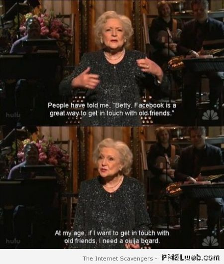 Betty White comment about Facebook at PMSLweb.com