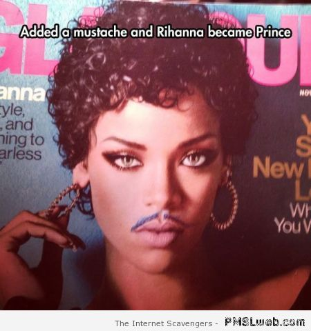 Added a mustache and Rihanna became prince at PMSLweb.com