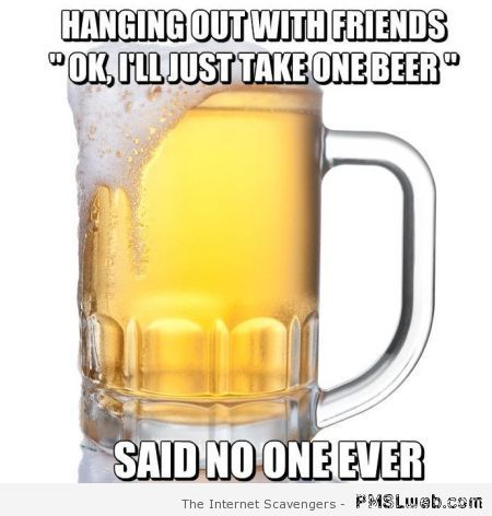 Just one beer meme at PMSLweb.com