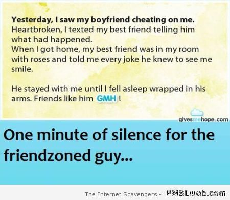 One minute of silence for the friendzoned guy at PMSLweb.com