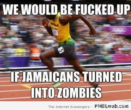 If Jamaicans turned into zombies meme at PMSLweb.com