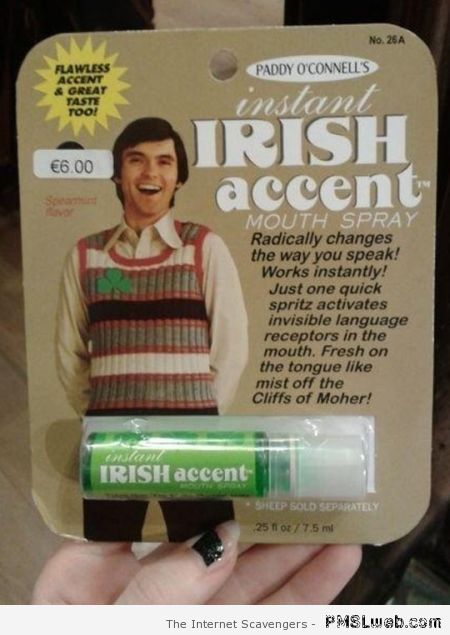Irish accent spray at PMSLweb.com