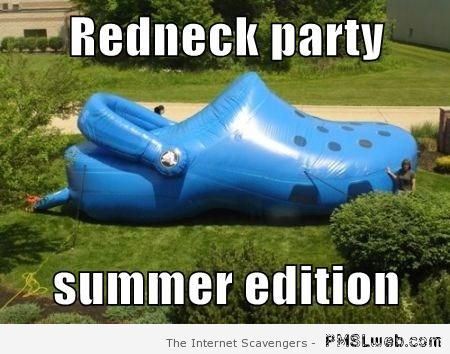 Redneck party summer edition at PMSLweb.com