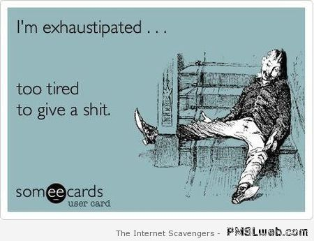 Exhaustipated ecard at PMSLweb.com