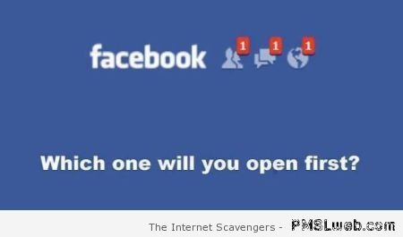 Facebook humor which one will you open first at PMSLweb.com