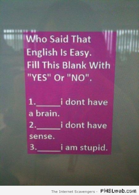 Who said that English is easy – Friday humor at PMSLweb.com