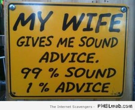 My wife gives me sound advice at PMSLweb.com