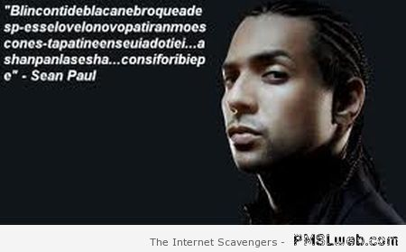 Funny Sean Paul quote at PMSLweb.com