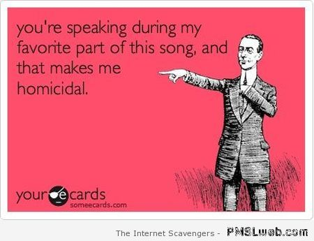 Speaking during my favorite part of the song ecard at PMSLweb.com