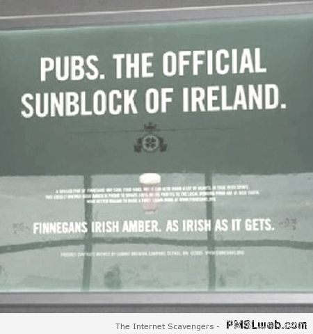 Pubs the official sunblock or Ireland – Funny St Patrick at PMSLweb.com