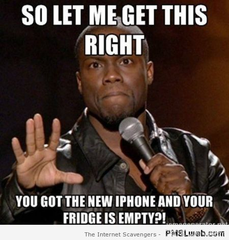 You go the new iPhone but your fridge is empty at PMSLweb.com