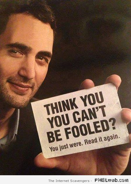 Think you can't be fooled – Monday ROFL at PMSLweb.com